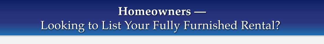 Homeowners — List Fully Furnished Rentals